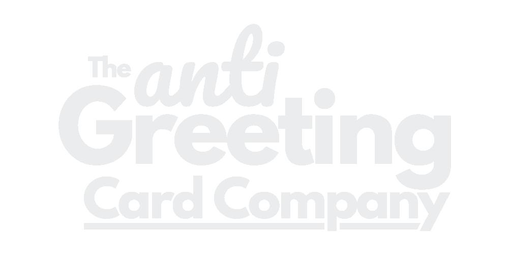 The Anti-Greeting Card Company